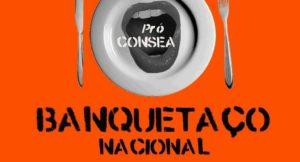 Banquetaços pela manutenção do Consea e em defesa da comida de verdade acontecem em todo o Brasil