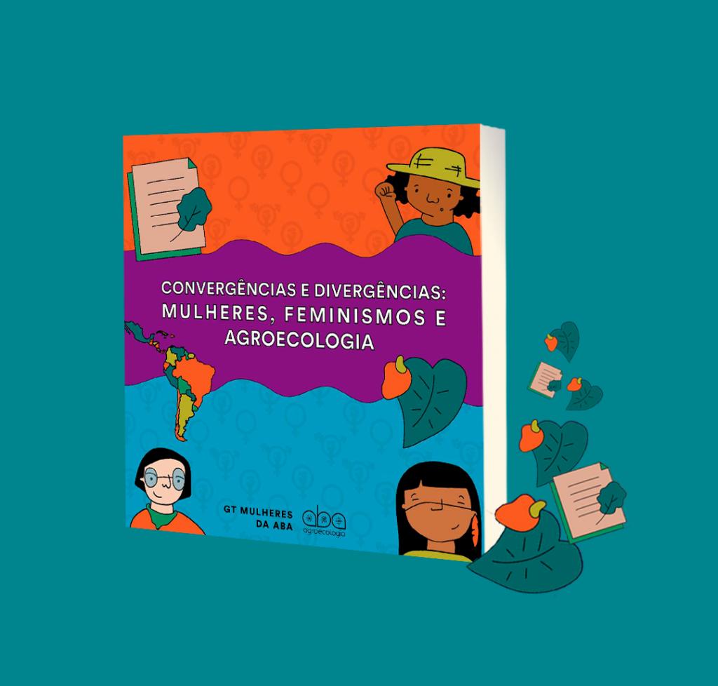 """ABA lança publicação """"Convergências e divergências: mulheres, feminismos e agroecologia"""""""